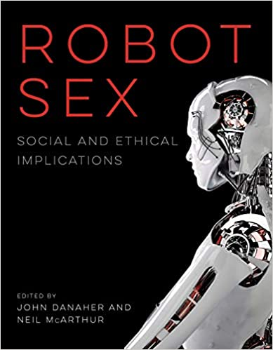 Robot Sex: Social and Ethical Implications